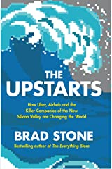 The Upstarts: How Uber, Airbnb and the Killer Companies of the New Silicon Valley are Changing the World Kindle Edition