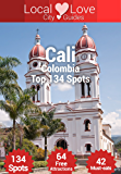 Cali Top 129 Spots: 2015 Travel Guide to Cali, Colombia (Local Love Colombia City Guides)