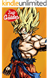 Dragon Ball Xenoverse Strategy Guide & Game Walkthrough – Cheats, Tips, Tricks, AND MORE! (English Edition)