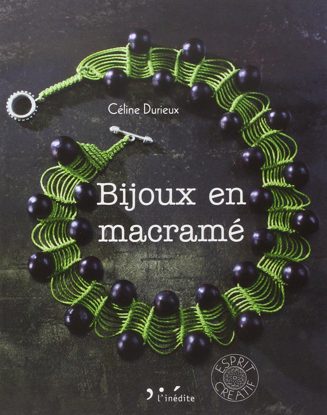 Amazon Fr Bijoux En Macrame Celine Durieux Livres