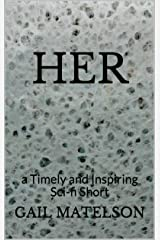 HER: A short story with a quick impact Kindle Edition