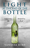 Light at the End of the Bottle: Judged by All, Helped by Few
