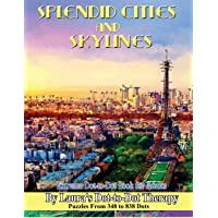 Splendid Cities and Skylines - Extreme Dot-to-Dot Book for Adults: Puzzles From 348 to 838 Dots: Volume 16 (Fun Dot to Dot for Adults)