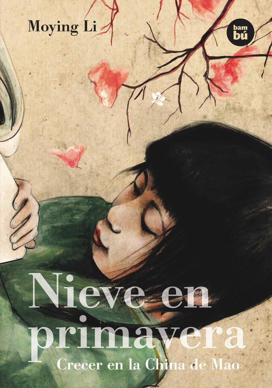 Nieve en primavera: Crecer en la China de Mao (Bambú Vivencias) (Spanish Edition)