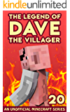 Dave the Villager 20: An Unofficial Minecraft Book (The Legend of Dave the Villager)