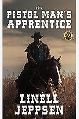 The Pistol Man's Apprentice Kindle Edition