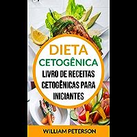 Dieta Cetogênica: Livro de Receitas Cetogênicas para Iniciantes
