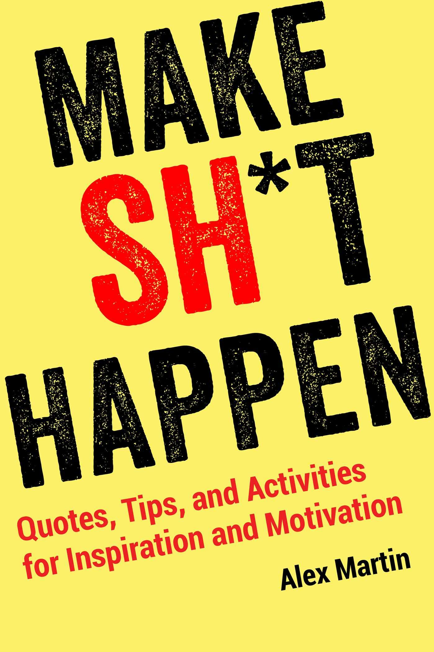 com make sh t happen quotes tips and activities for