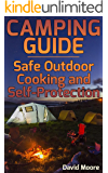 Camping Guide: Safe Outdoor Cooking and Self-Protection: (Camping Hacks, Outdoor Cooking)