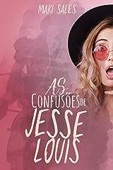 As Confusões de Jesse Louis (Loucuras e Confusões) eBook Kindle