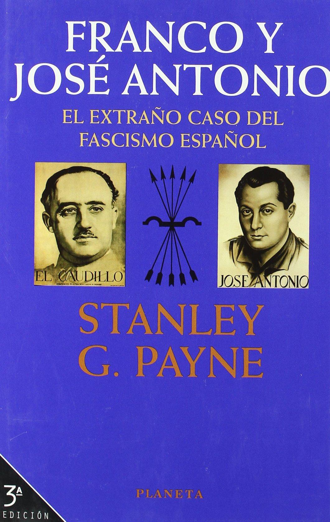 Franco y José Antonio. El extraño caso del fascismo español Marcial Pons: Amazon.es: Stanley G. Payne: Libros