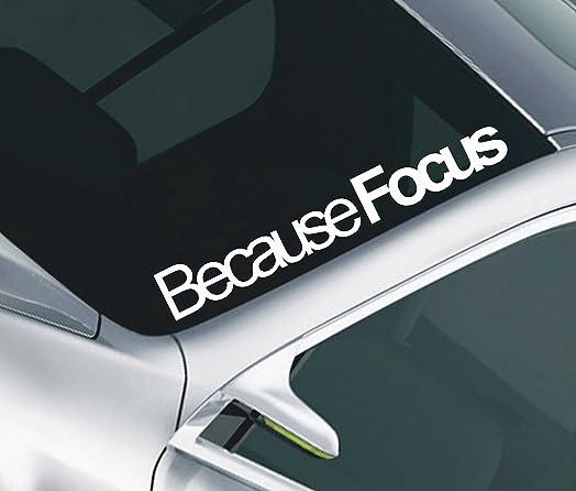 Because Focus Windscreen Sticker Ford RS ST TDCI Zetec - Car window stickers amazon uk