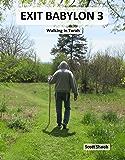 Exit Babylon 3: Walking In Torah