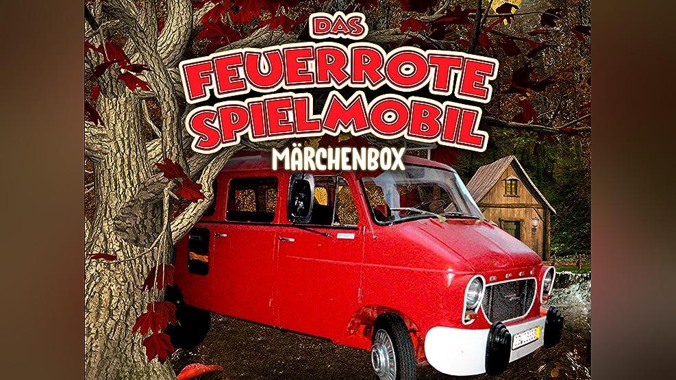 Das feuerrote Spielmobil - Die Märchenbox