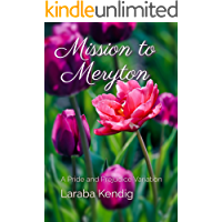 Mission to Meryton: A Pride and Prejudice Variation