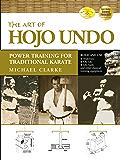 The Art of Hojo Undo: Power Training for Traditional Karate (English Edition)