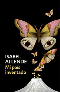 Mi país inventado: Spanish-language edition of My Invented Country: A Memoir (