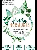 Healthy Hormones: A practical guide to balancing your hormones