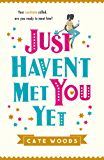 Just Haven't Met You Yet: The Bestselling Laugh-Out-Loud Comedy with an Ingenious Twist! (English Edition)