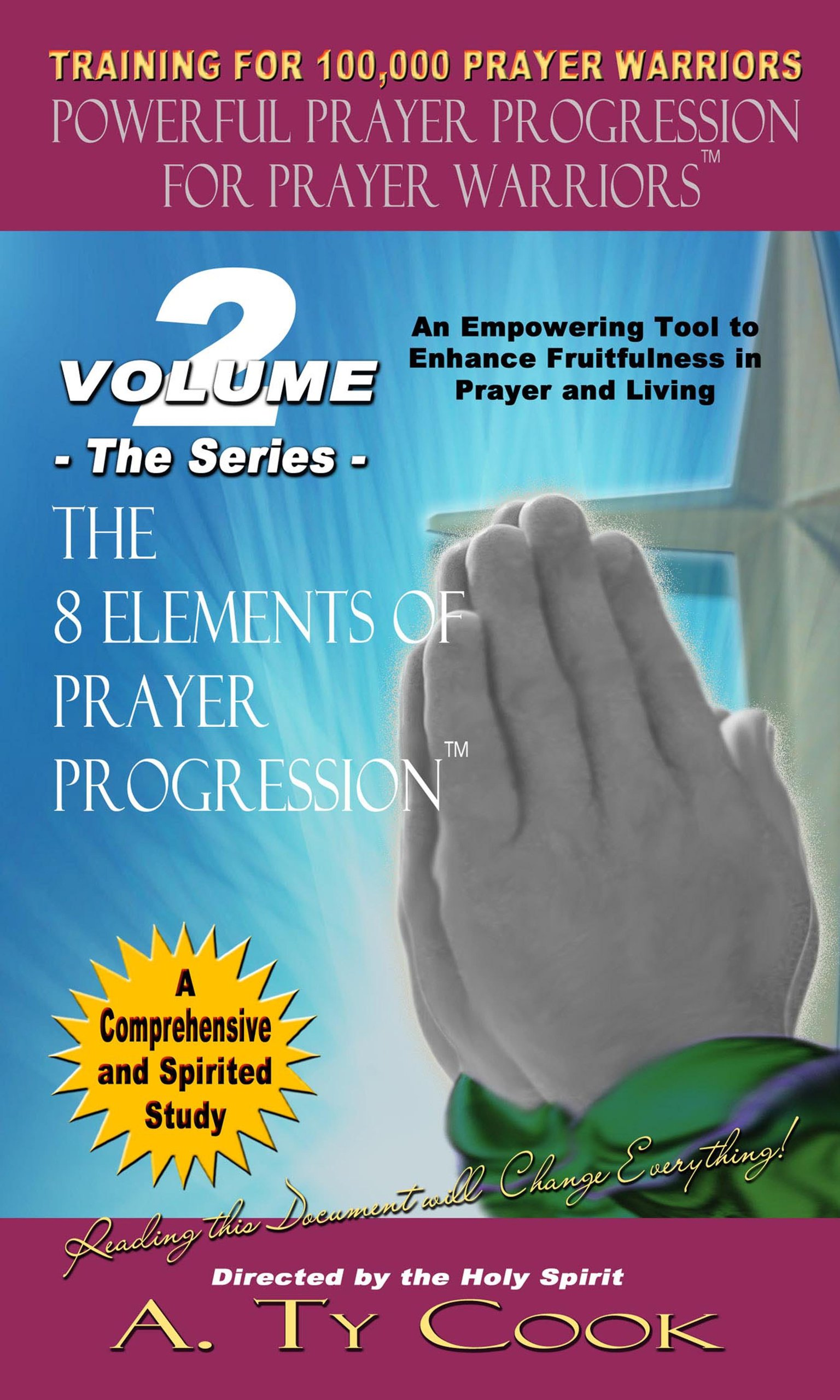 The 8 Elements of Prayer Progression: A  Ty Cook