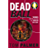 Foul Play: Dead Ball: Dead Ball (Foul Play Series Book 2)