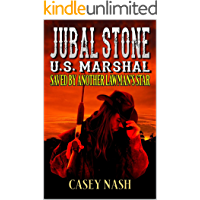 Jubal Stone: U.S. Marshal: Saved By Another Lawman's Star: A Western Adventure Sequel (A Jubal Stone: U.S. Marshal…