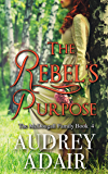 The Rebel's Purpose: A Sweet and Wholesome Romance (The McDougall Family Book 4)