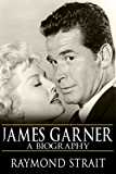 James Garner: A Biography