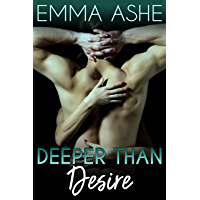Deeper Than Desire: A Friends to Lovers Romance (Deeper Than Love Book 1)