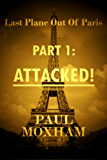 Attacked! (FREE YOUNG ADULT ACTION ADVENTURE) (Last Plane out of Paris Book 1)