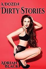 A Dozen Dirty Stories Kindle Edition