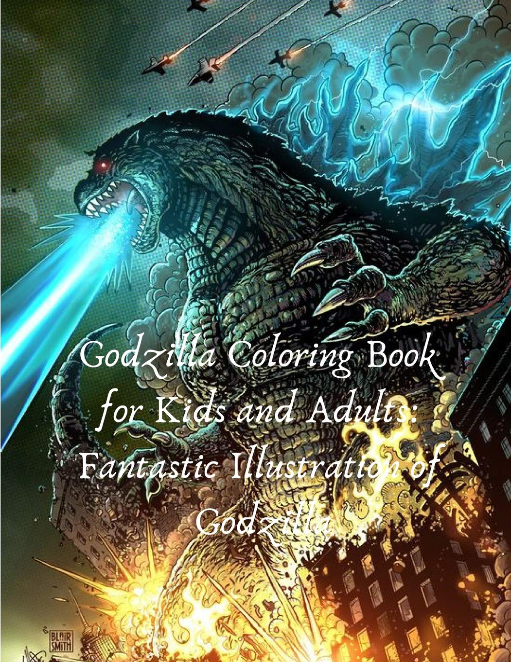 Godzilla Coloring Book for Kids and Adults: Fantastic ...