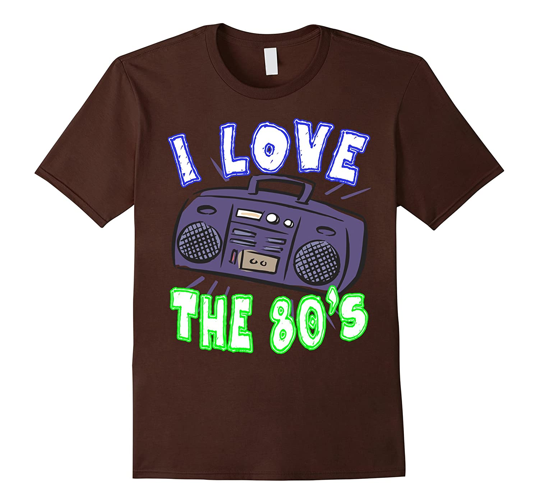 I Love The 80s T-Shirt Funny Women or Men's Gift Idea TShirt-FL