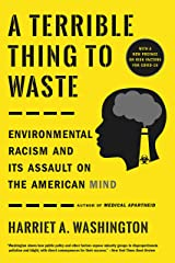 A Terrible Thing to Waste: Environmental Racism and Its Assault on the American Mind Kindle Edition