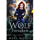 Wolf Forsaken: A Paranormal Wolf Shifter Romance (Arbor Falls Book 2)