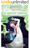 Halley Harper; Science Girl Extraordinaire: The Friendship Experiment