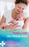 Her Miracle Baby (Mills & Boon Medical) (Mills & Boon Romance)