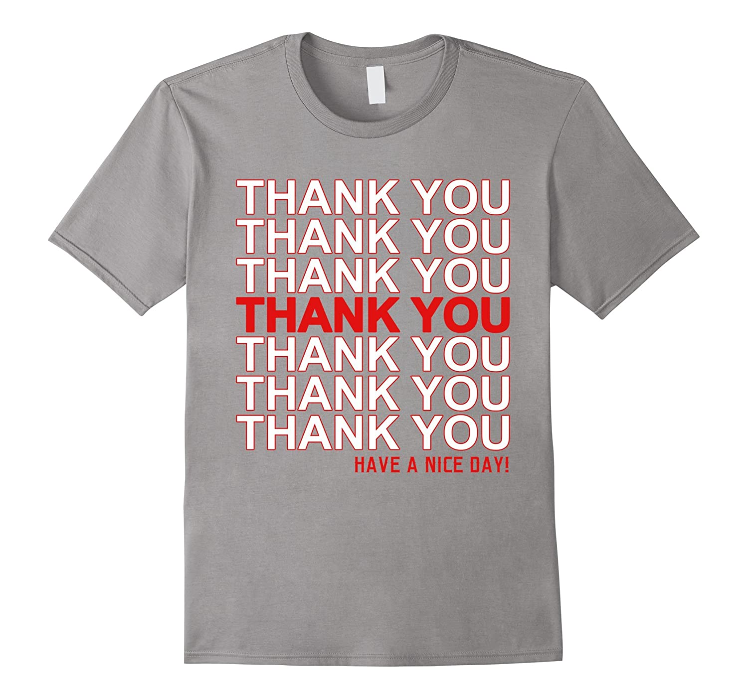 f439709d5 Thank You Have A Nice Day Grocery Bag Novelty Funny T-Shirt-Art ...