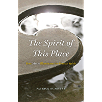 The Spirit of This Place: How Music Illuminates the Human Spirit (The Rice University Campbell Lectures) book cover