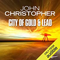 The City of Gold and Lead: Tripods Series, Book 2