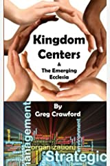 Kingdom Centers and the Emerging Ecclessia Kindle Edition