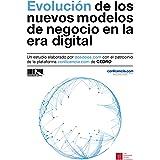 Evolución de los nuevos modelos de negocio en la era digital (Spanish Edition)