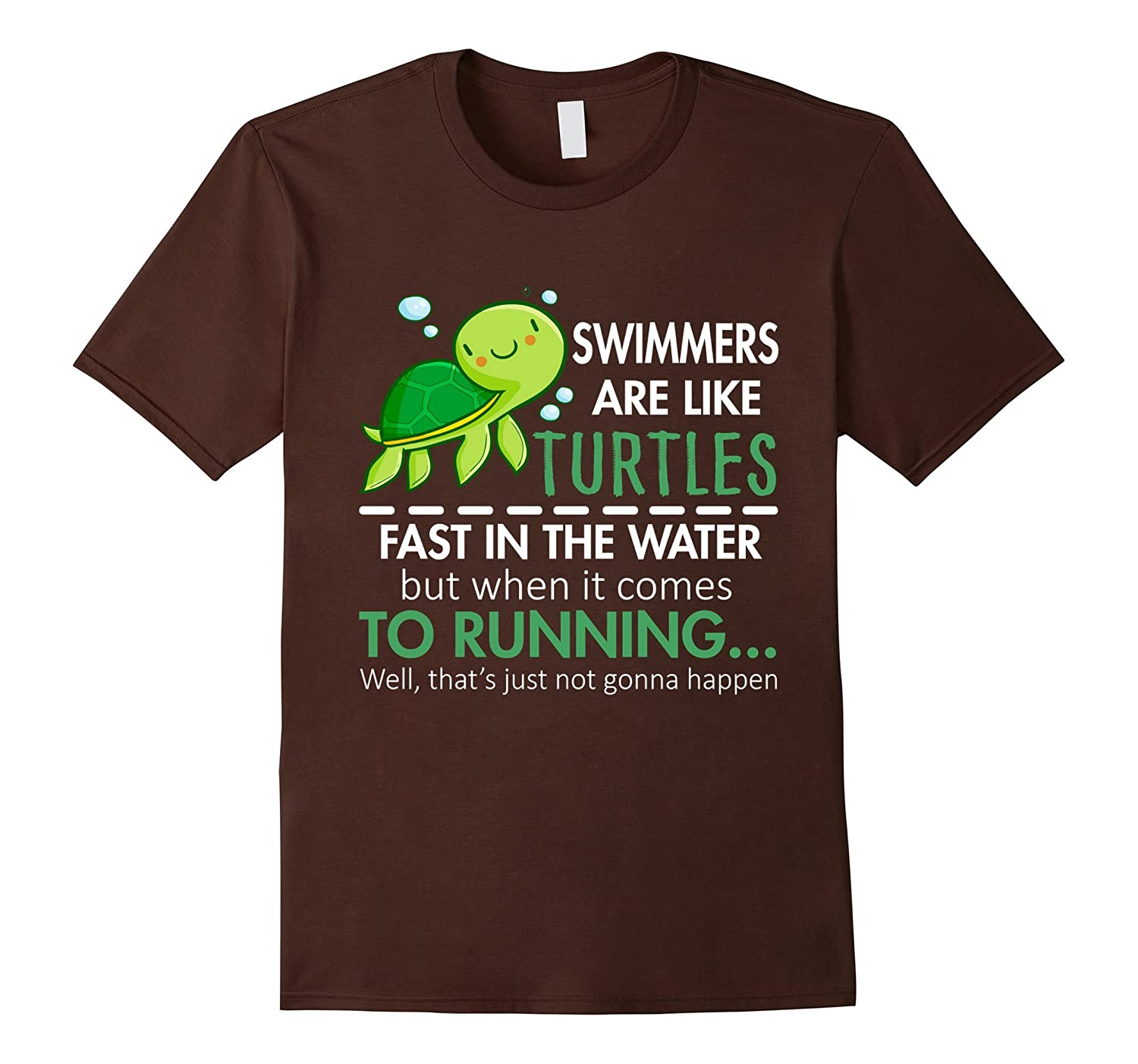 Swimmers Are Like Turtles Fast In The Water T-Shirt-AZP