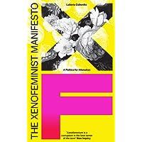 The Xenofeminism Manifesto