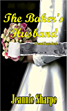 The Baker's Husband: A Second Chances Book