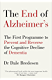The End of Alzheimer's: The First Programme to Prevent and Reverse the Cognitive Decline of Dementia