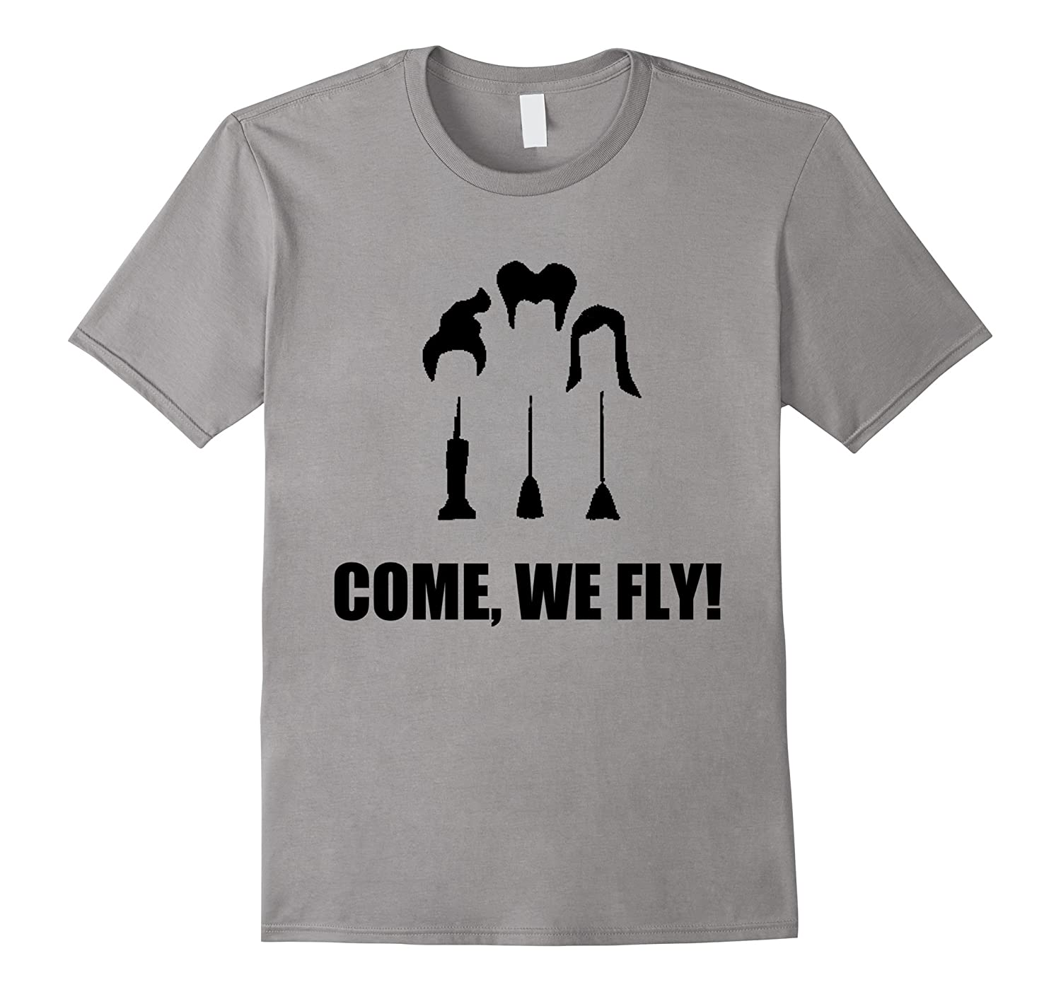 Come We Fly T Shirt  Funny Halloween T Shirt-RT