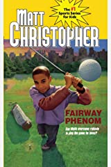 Fairway Phenom (Matt Christopher Sports Classics) Kindle Edition