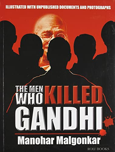 The Men Who Killed Gandhi