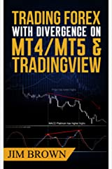 Trading Forex with Divergence on MT4/MT5 & TradingView: TradingView script now included in the download package (Forex, Forex Trading, Forex Trading Method, ... Trade Divergences, Currency Trading Book 3) Kindle Edition